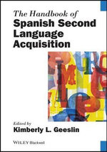The Handbook of Spanish Second Language Acquisition : The Selected Works of Kenneth S. Goodman and Yetta...
