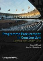 Programme Procurement in Construction : Learning from London 2012 - John Mead