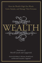 Wealth : How the World's High-Net-Worth Grow, Sustain, and Manage Their Fortunes - Merrill Lynch
