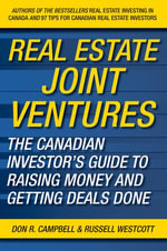 Real Estate Joint Ventures : The Canadian Investors Guide to Raising Money and Getting Deals Done - Don R. Campbell
