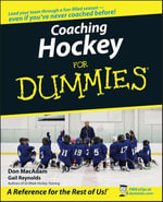 Coaching Hockey For Dummies - Don MacAdam