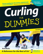 Curling For Dummies - Bob Weeks