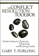 The Conflict Resolution Toolbox : Models and Maps for Analyzing, Diagnosing, and Resolving Conflict - Gary T. Furlong