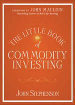 The Little Book of Commodity Investing - John Stephenson