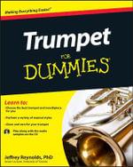 Trumpet for Dummies : For Dummies - Jeffrey Reynolds