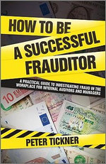 How to be a Successful Frauditor : Wiley Corporate F&A - Peter Tickner