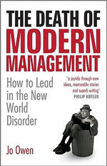 The Death of Modern Management : How to Lead in the New World Disorder - Jo Owen