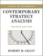 Cases to Accompany Contemporary Strategy Analysis - Robert M. Grant