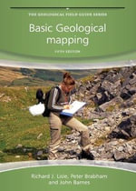 Basic Geological Mapping : Geological Field Guide : 5th Edition - Richard J. Lisle