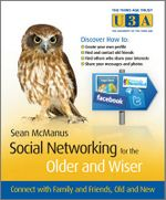 Social Networking For The Older And Wiser : Connect With Family And Friends Old And New :  Connect With Family And Friends Old And New - Sean McManus