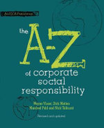 The A to Z of Corporate Social Responsibility : Managing Corporate Citizenship and Sustainability ... - Nick Tolhurst