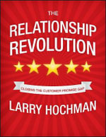 The Relationship Revolution : Closing The Customer Promise Gap :  Closing The Customer Promise Gap - Larry Hochman