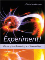 Experiment! : Planning, Implementing and Interpreting - Oivind Andersson