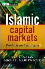 Islamic Capital Markets : Products and Strategies - Michael Mahlknecht