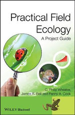 Practical Field Ecology : A Project Guide - C. Philip Wheater