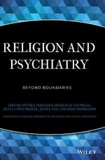 Religion and Psychiatry : Beyond Boundaries - Peter J. Verhagen