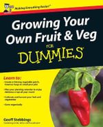 Growing Your Own Fruit And Veg For Dummies - Geoff Stebbings