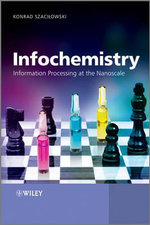 Infochemistry : Information Processing at the Nanoscale - Konrad Szacilowski