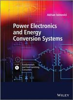 Power Electronics and Energy Conversion Systems : Fundamentals and Hard-switching Converters v. 1 - Adrian Ioinovici