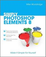 Simply Photoshop Elements 8 - Mike Wooldridge
