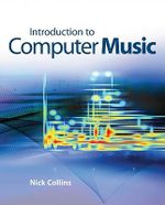 Introduction to Computer Music - Nick Collins