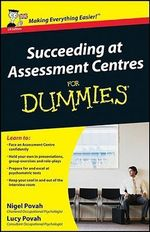 Succeeding At Assessment Centres For Dummies - Nigel Povah