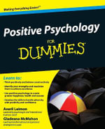 Positive Psychology For Dummies - Averil Leimon