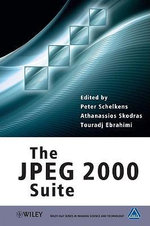 The JPEG 2000 Suite : The Wiley-IS&T Series in Imaging Science and Technology