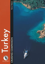 Turkey Cruising Companion : A Yachtsman's Pilot and Cruising Guide to the Ports and Harbours from the Cesme Peninsula to Antalya - Emma Watson