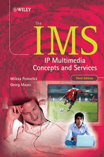 The IMS : IP Multimedia Concepts and Services - Miikka Poikselka