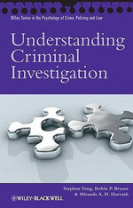 Understanding Criminal Investigation : Wiley Series in the Psychology of Crime, Policing and Law (Hardcover) - Stephen Tong