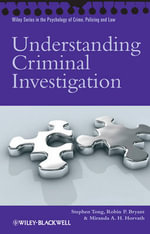 Understanding Criminal Investigation : Wiley Series in Psychology of Crime, Policing and Law - Stephen Tong