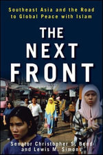 The Next Front : Southeast Asia and the Road to Global Peace with Islam - Christopher S. Bond