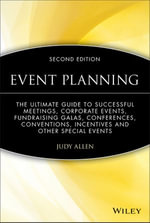 Event Planning : The Ultimate Guide To Successful Meetings, Corporate Events, Fundraising Galas, Conferences, Conventions, Incentives and Other Special - Judy Allen