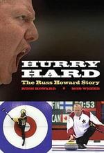 Hurry Hard : The Russ Howard Story - Russ Howard