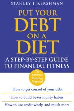 Put Your Debt on a Diet : A Step-by-Step Guide to Financial Fitness - Stanley J. Kershman