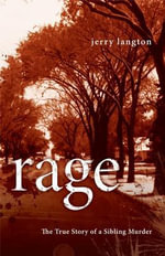 Rage : The True Story of a Sibling Murder - Jerry Langton