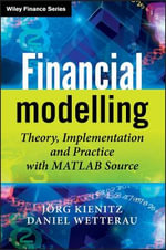 Financial Modelling : Theory, Implementation and Practice with MATLAB Source - Joerg Kienitz
