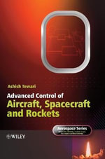 Advanced Control of Aircraft, Spacecraft and Rockets : Aerospace Series - Ashish Tewari