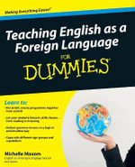 Teaching English As A Foreign Language For Dummies : For Dummies - Michelle M. Maxom