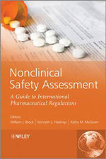 Nonclinical Safety Assessment : A Guide to International Pharmaceutical Regulations