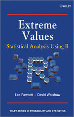 Extreme Values : Statistical Analysis Using R - Lee Fawcett