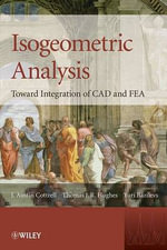 Isogeometric Analysis : Toward Integration of CAD and FEA - J. Austin Cottrell
