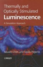 Thermally and Optically Stimulated Luminescence : A Simulation Approach - Reuven Chen
