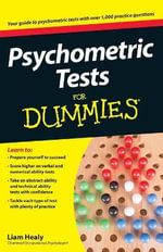 Psychometric Tests For Dummies : 10 Steps to Revitalising Your Job and Career - Liam Healy