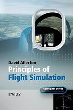 Principles of Flight Simulation : Aerospace Series - David Allerton