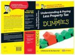 Understanding and Paying Less Property Tax For Dummies : UK Edition - Steve Sims