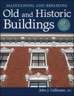 Maintaining and Repairing Old and Historic Buildings - John J. Cullinane