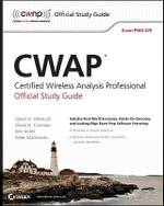 CWAP Certified Wireless Analysis Professional Official Study Guide : Exam PW0-270 - David A. Westcott