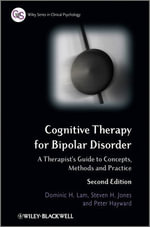 Cognitive Therapy for Bipolar Disorder : A Therapist's Guide to Concepts, Methods and Practice - Dominic H. Lam